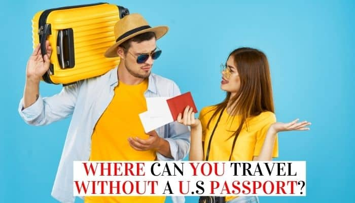 Where Can You Travel Without A Passport