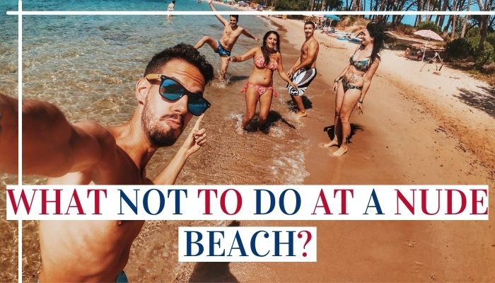 What Not To Do At A Nude Beach