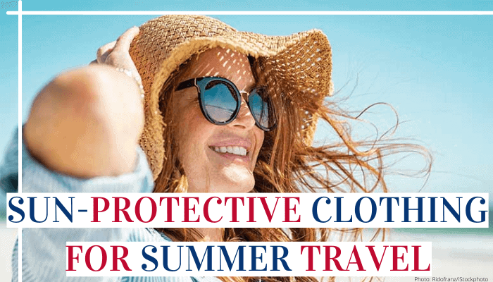 Sun-Protective Clothing For Summer Travel