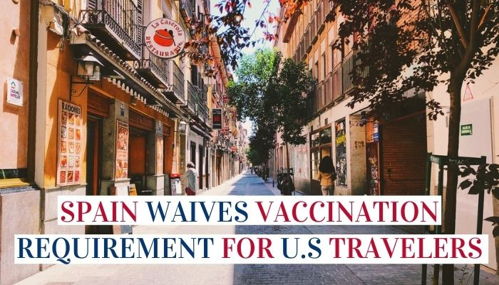 Spain Waives Vaccination Requirement For U.S Travelers