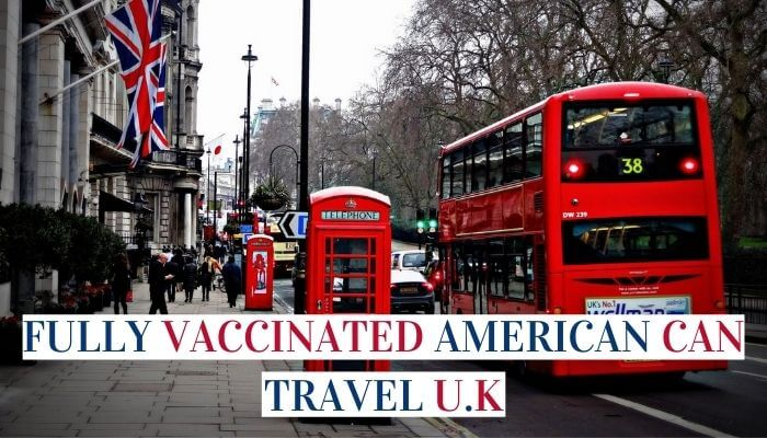 Travelers From The United States Can Visit The United Kingdom