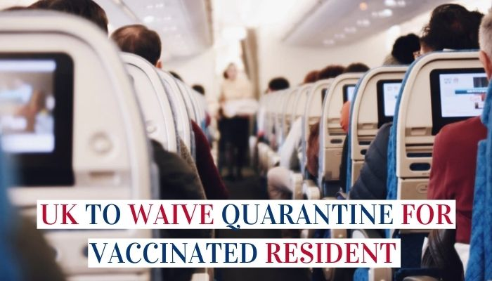 UK To Waive Quarantine For Vaccinated Resident