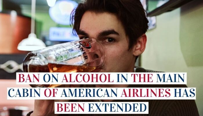 Ban On Alcohol In The Main Cabin Of American Airlines Has Been Extended Image