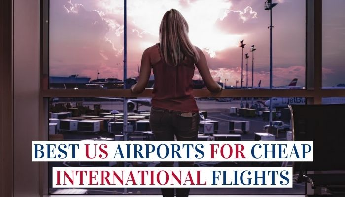 Best US Airports For Cheap International Flights image