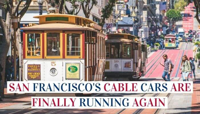 Cable Cars In San Francisco Are Back In Service Image