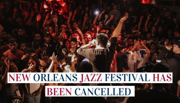 New Orleans Jazz Festival Has Been Cancelled Images