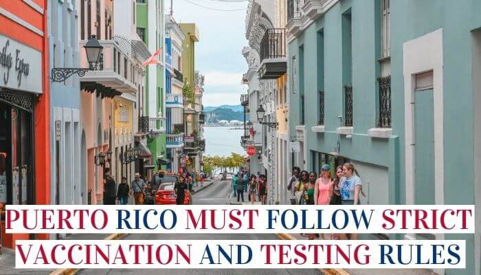 Puerto Rico Must Follow Strict Vaccination and Testing Rules