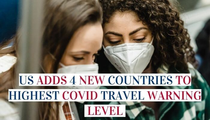 US Adds 4 New Countries To Highest COVID Travel Warning Level image
