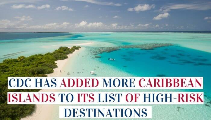CDC Has Added More Caribbean Islands To Its List Of High-Risk Destinations Image