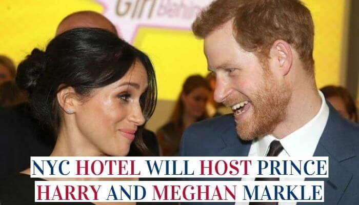 NYC Hotel Will Host Prince Harry And Meghan Markle Image