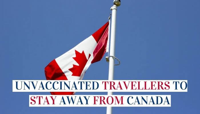 Officials In The United States Are Advising Unvaccinated Travellers To Stay Away From Canada image