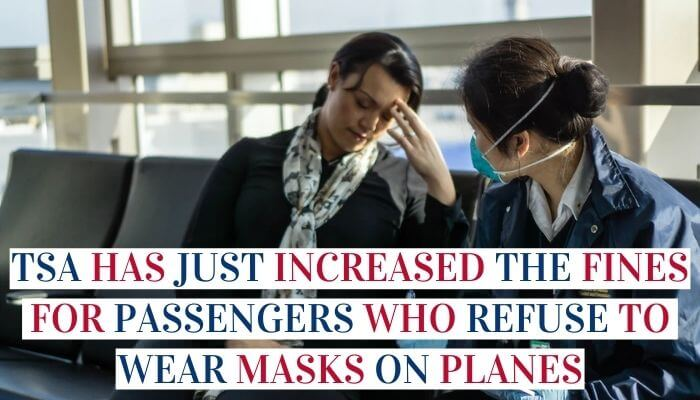 TSA Has Just Increased The Fines For Passengers Who Refuse To Wear Masks On Planes Image