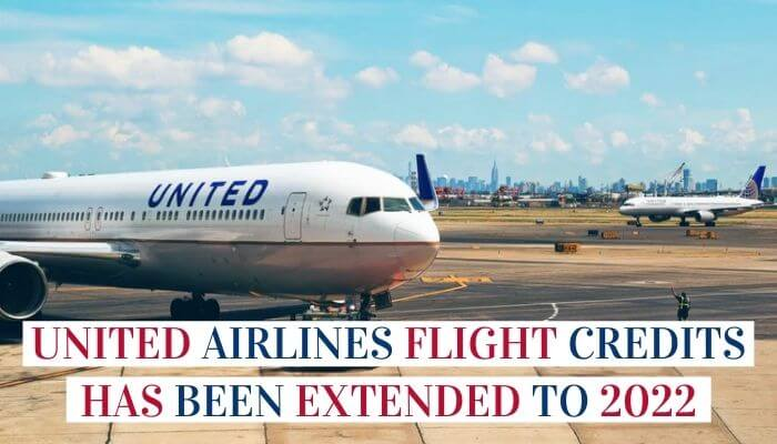 United Airlines Flight Credits Has Been Extended To 2022 Image