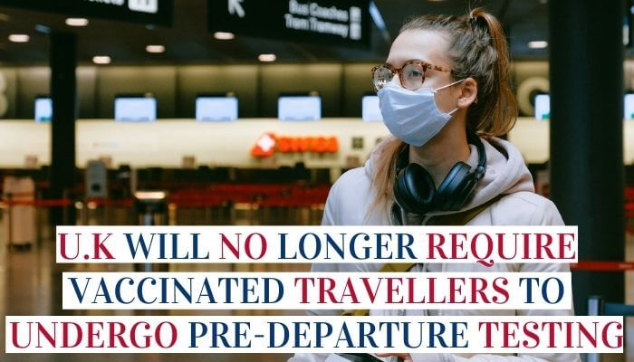United Kingdom Will No Longer Require Vaccinated Travellers To Undergo Pre-Departure Testing Image